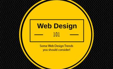 Web Design 101 – Some Web Design Trends you should consider!