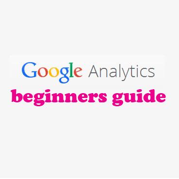 Guide to Google Analytics
