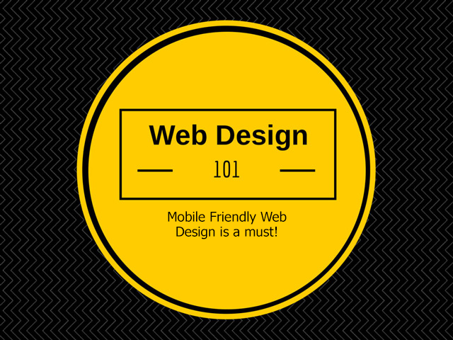 Web Design 101 – Mobile Friendly Web Design is a must!